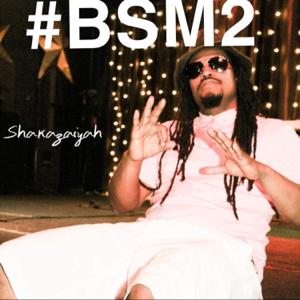 Shakazaiyah - #Bsm2