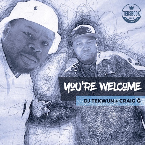 You're Welcome (feat. Craig G)