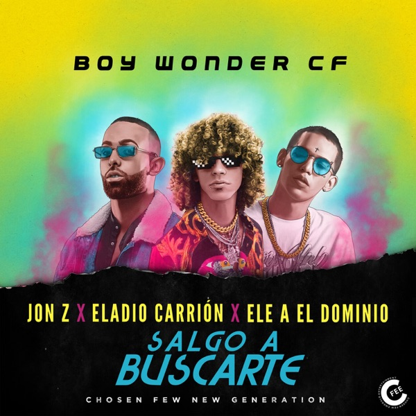 Salgo a Buscarte (feat. Ele a el Dominio & Boy Wonder CF) - Single