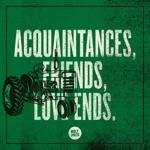 Holy Pinto - Acquaintances, Friends, Love Ends.