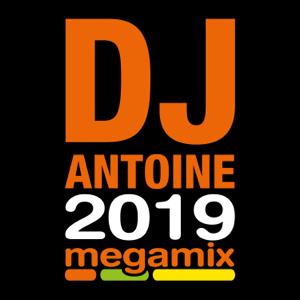 DJ Antoine - 2019 Megamix