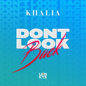 Don't Look Back - Single - Khalia