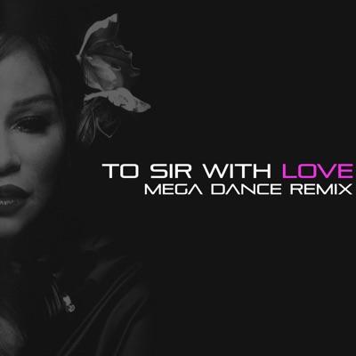 To Sir with Love - EP (Mega Dance Remix) - Chaka Khan