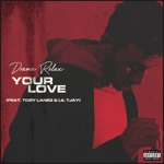 songs like Your Love (feat. Tory Lanez & Lil Tjay)