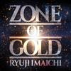 ZONE OF GOLD - RYUJI IMAICHI