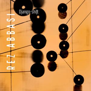 Rez Abbasi - Django-shift feat. Neil Alexander & Michael Sarin
