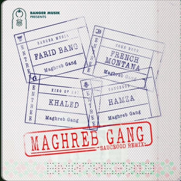 Maghreb Gang (feat. French Montana, Khaled & HAMZA) [Saucegod Remix] - Single
