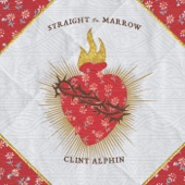 Clint Alphin - Straight to Marrow