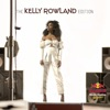 The Kelly Rowland Edition Single