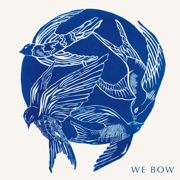 We Bow - EP - Cageless Birds - Cageless Birds