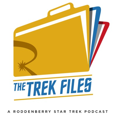 The Trek Files: A Roddenberry Star Trek Podcast