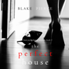 Blake Pierce - Perfect House, The (A Jessie Hunt Psychological Suspense Thriller—Book Three)  artwork