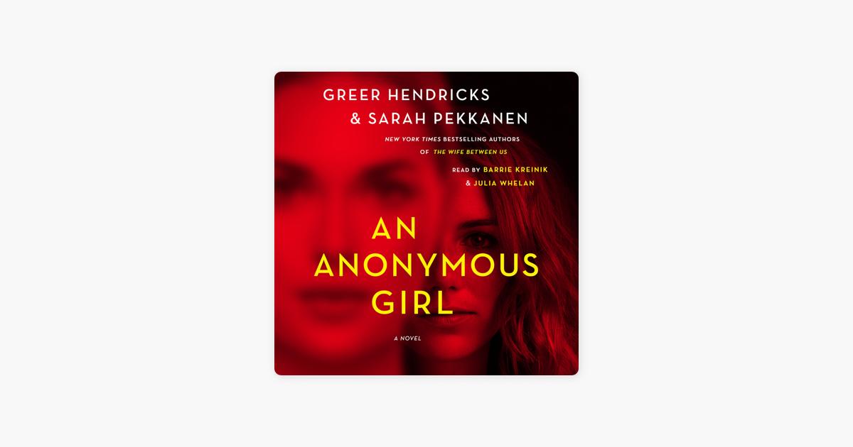 An Anonymous Girl - Greer Hendricks & Sarah Pekkanen