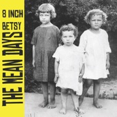 8 Inch Betsy - Meant to Mean