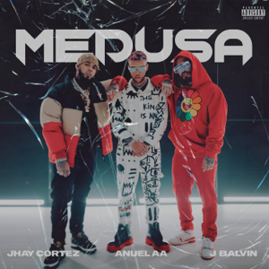 Jhay Cortez, Anuel AA & J Balvin - Medusa