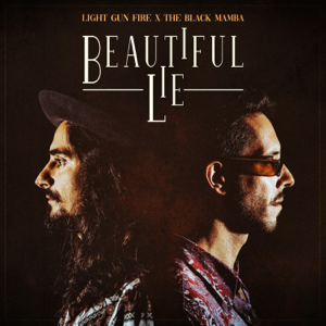 Light Gun Fire - Beautiful Lie feat. The Black Mamba