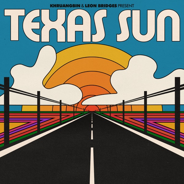 Khruangbin Texas Sun (feat. Leon Bridges)