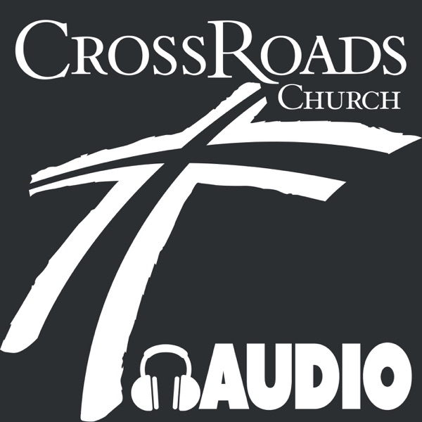 CrossRoads Church Podcast