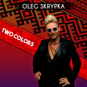 Oleg Skrypka - Two Colors