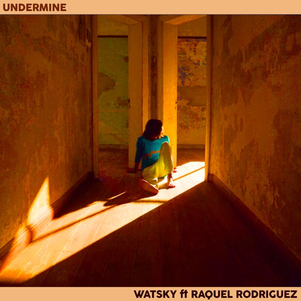Undermine - Single (feat. Raquel Rodriguez) - Single