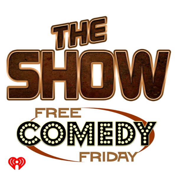 The Show Presents Free Comedy Friday