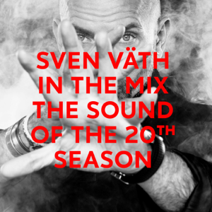 Sven Väth - Sven Väth in the Mix: The Sound of the 20th Season (Bonus Track Version)