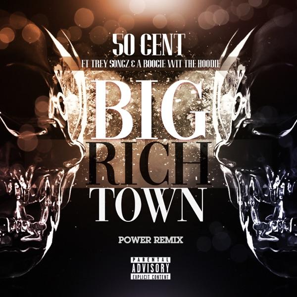 Big Rich Town (Power Remix) [feat. Trey Songz & a Boogie wit da Hoodie] - Single