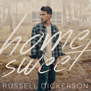 Russell Dickerson - Home Sweet