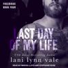 Lani Lynn Vale - Last Day of My Life: Freebirds, Book 4  artwork
