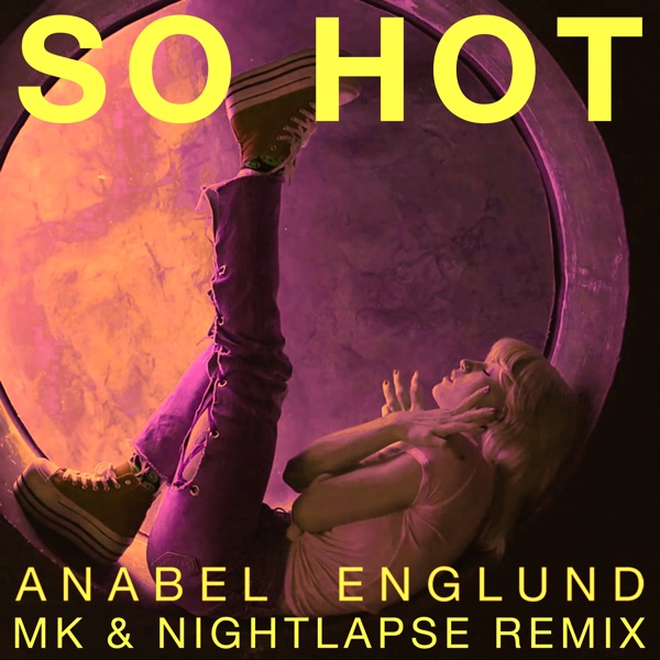 So Hot (Mk X Nightlapse Remix) - Single