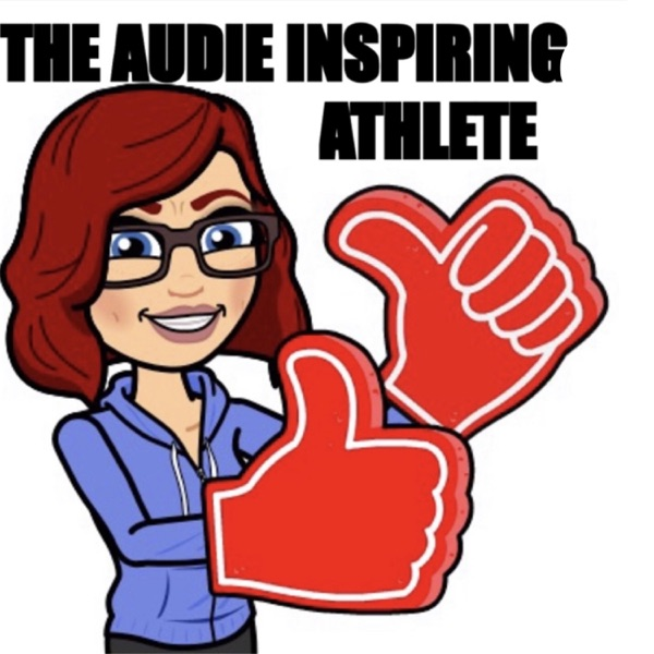 The Audie Inspiring Athlete Podcast   Listen Free on Castbox