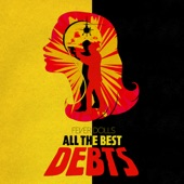 Fever Dolls - All the Best Debts