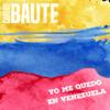 Carlos Baute - Yo me quedo en Venezuela (Versión 2019) artwork