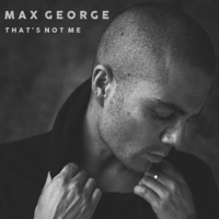 Max George - That's Not Me artwork