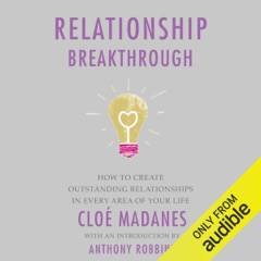 Relationship Breakthrough: How to Create Outstanding Relationships in Every Area of Your Life (Unabridged)
