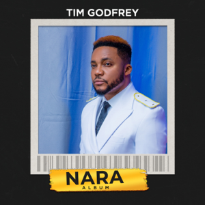 Tim Godfrey - Nara feat. Travis Greene