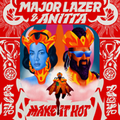 Major Lazer & Anitta  Make It Hot - Major Lazer & Anitta