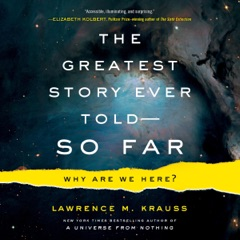 The Greatest Story Ever Told - So Far: Why Are We Here? (Unabridged)