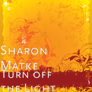 Turn off the Light - Sharon Matke - Sharon Matke