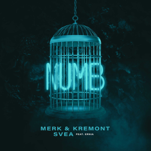 Merk & Kremont & SVEA - Numb feat. Ernia