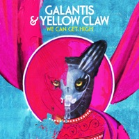 We Can Get High - GALANTIS - YELLOW CLAW