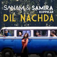 Download Mp3 Samira Koppikar & SANAM - Dil Nachda - Single