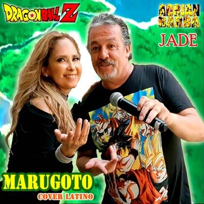 "Marugoto (From ""Dragon Ball Z"") [feat. Jade] - Single - Adrián Barba"