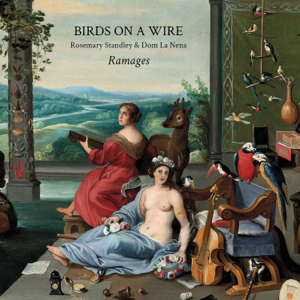 Birds on a Wire, Rosemary Standley & Dom La Nena - Ramages