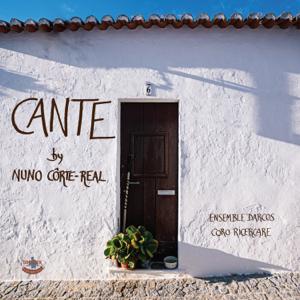 Coro Ricercare & Ensemble Darcos - Cante by Nuno Côrte-Real