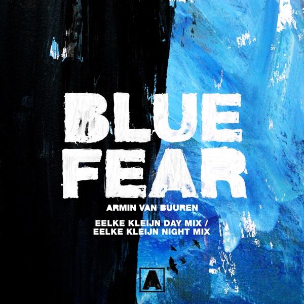 Blue Fear (Eelke Kleijn Day Mix / Eelke Kleijn Night Mix) - EP