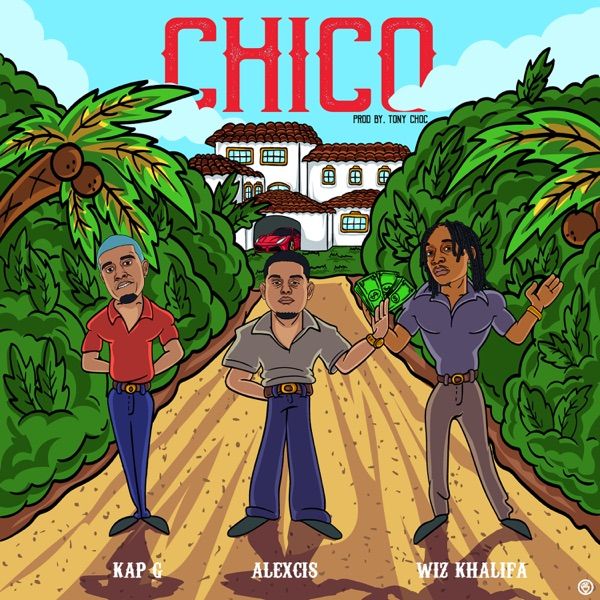 Chico (feat. Wiz Khalifa & Kap G) - Single