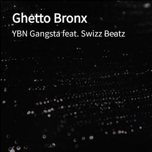 Ghetto Bronx (feat. Swizz Beatz) - Single Mp3 Download