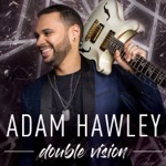 Adam Hawley - Just Dance (feat. Dave Koz)