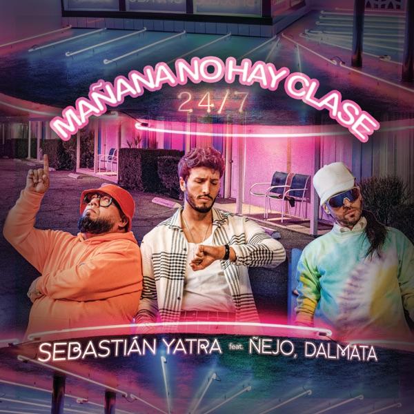 Mañana No Hay Clase (24/7) [feat. Ñejo & Dalmata] - Single